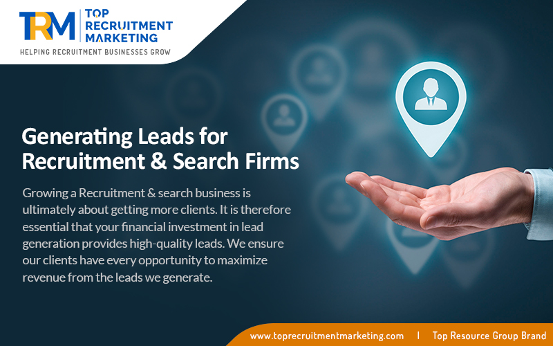 Generating Leads For Recruitment & Search Firms